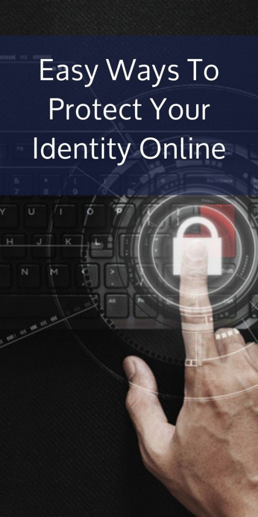 Easy Ways To Protect Your Identity Online